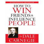 How to Win Friends and Influence People รวมวิธีชนะใจคนที่ควรรู้
